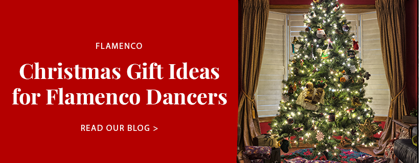Christmas Gift Ideas for Flamenco Dancers