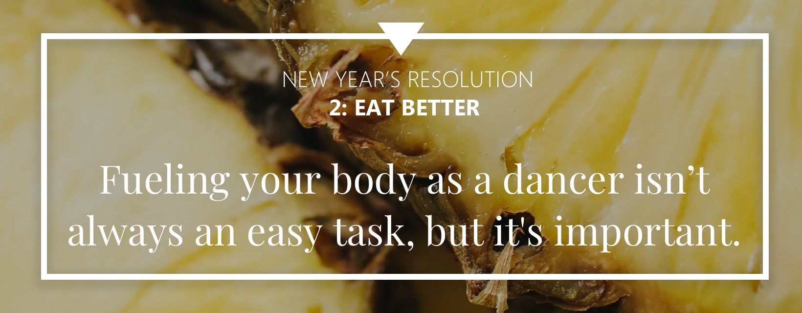 New Year's resolutions for dancers N2: Eat Better Dance nutrition