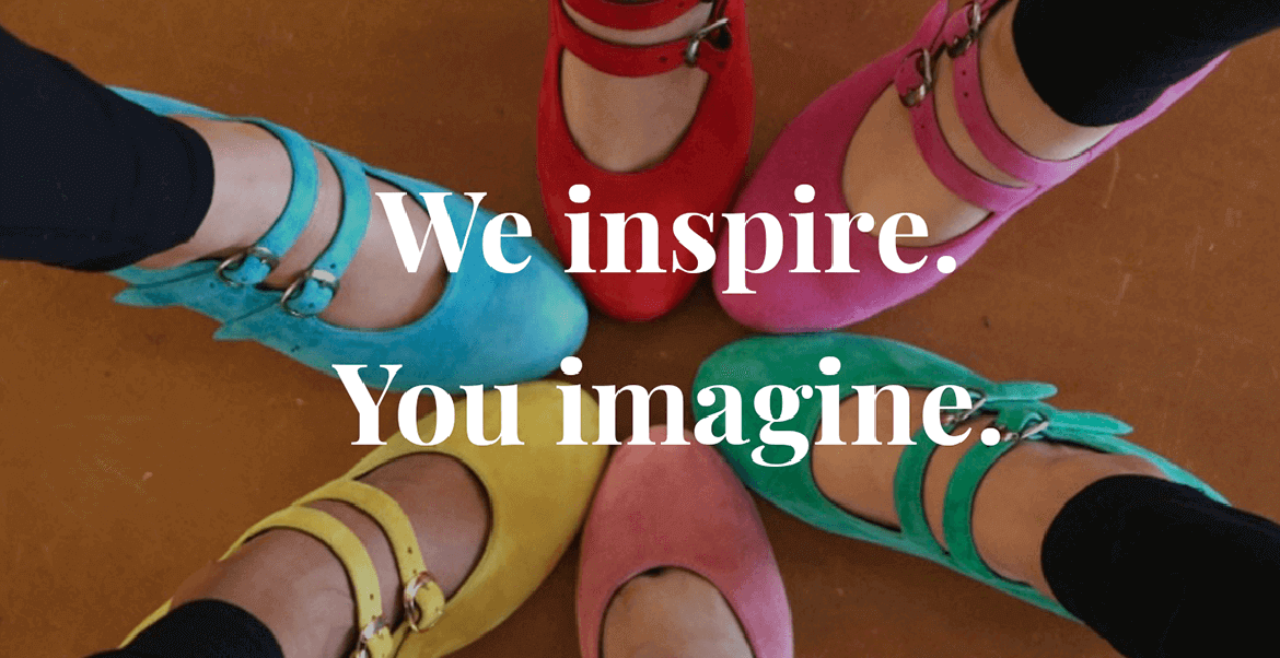 We inspire, you imagine